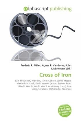 Cross of Iron - Miller, Frederic P. (Hrsg.) / Vandome, Agnes F. (Hrsg.) / McBrewster, John (Hrsg.)