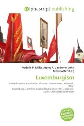 Luxemburgism - Frederic P. Miller