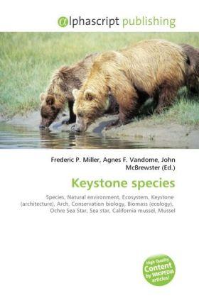 Keystone species - Miller, Frederic P. (Hrsg.) / Vandome, Agnes F. (Hrsg.) / McBrewster, John (Hrsg.)