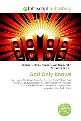 God Only Knows - Miller, Frederic P. (Hrsg.) / Vandome, Agnes F. (Hrsg.) / McBrewster, John (Hrsg.)