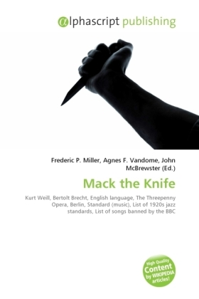 Mack the Knife - Miller, Frederic P. (Hrsg.) / Vandome, Agnes F. (Hrsg.) / McBrewster, John (Hrsg.)