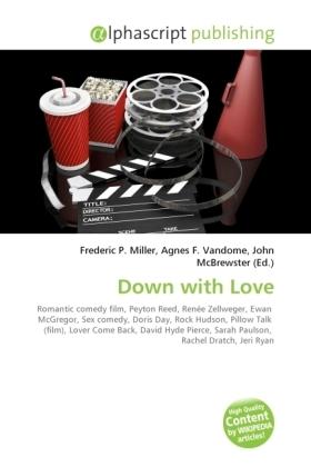 Down with Love - Miller, Frederic P. (Hrsg.) / Vandome, Agnes F. (Hrsg.) / McBrewster, John (Hrsg.)