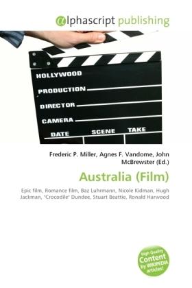 Australia (Film) - Miller, Frederic P. (Hrsg.) / Vandome, Agnes F. (Hrsg.) / McBrewster, John (Hrsg.)
