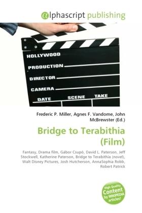 Bridge to Terabithia (Film) - Miller, Frederic P. (Hrsg.) / Vandome, Agnes F. (Hrsg.) / McBrewster, John (Hrsg.)
