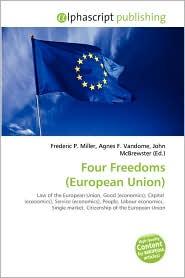 Four Freedoms (European Union) - Frederic P. Miller, Agnes F. Vandome, John McBrewster