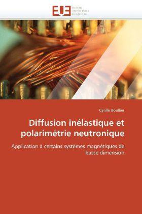 Diffusion inélastique et polarimétrie neutronique - Application à certains systèmes magnétiques de basse dimension - Boullier, Cyrille