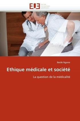 Ethique médicale et société - La question de la médicalité - Ngono, Basile