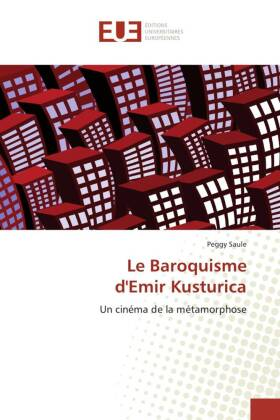 Le Baroquisme d'Emir Kusturica - Un cinéma de la métamorphose - Saule, Peggy
