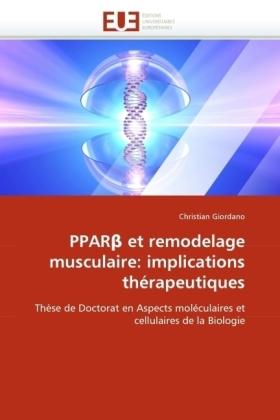 PPAR  et remodelage musculaire: implications thérapeutiques - Thèse de Doctorat en Aspects moléculaires et cellulaires de la Biologie - Giordano, Christian