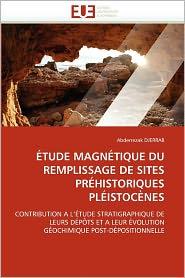 Tude Magn Tique Du Remplissage De Sites Pr Historiques Pl Istoc Nes - Abderrezak Djerrab