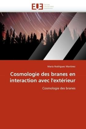 Cosmologie des branes en interaction avec l'extérieur - Cosmologie des branes - Rodríguez Martínez, María
