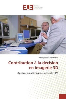 Contribution à la décision en imagerie 3D - Application à l'imagerie médicale IRM - Cherkaoui, Abdeljabbar