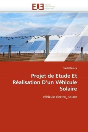 Projet de Etude Et Réalisation D'un Véhicule Solaire - véhicule electro_ solare - Hamza, Saidi