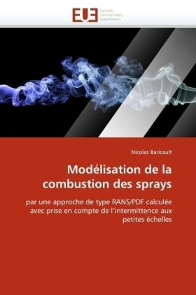 Modélisation de la combustion des sprays - par une approche de type RANS/PDF calculée avec prise en compte de l'intermittence aux petites échelles - Baricault, Nicolas