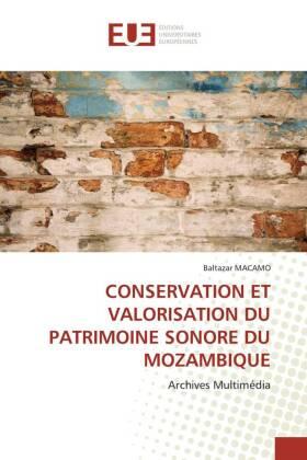 CONSERVATION ET VALORISATION DU PATRIMOINE SONORE DU MOZAMBIQUE - Archives Multimédia - Macamo, Baltazar