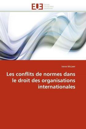 Les conflits de normes dans le droit des organisations internationales - McLeer, Irene
