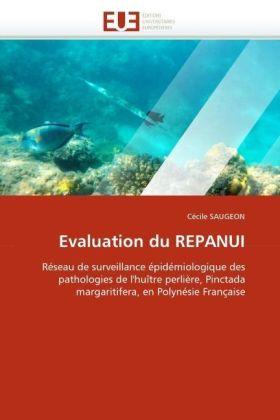 Evaluation du REPANUI - Réseau de surveillance épidémiologique des pathologies de l'huître perlière, Pinctada margaritifera, en Polynésie Française - Saugeon, Cécile