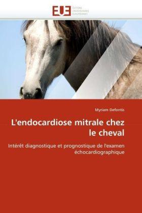 L'endocardiose mitrale chez le cheval - Intérêt diagnostique et prognostique de l'examen échocardiographique - Defontis, Myriam