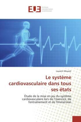 Le système cardiovasculaire dans tous ses états - Étude de la mise en jeu du système cardiovasculaire lors de l'exercice, de l'entraînement et de l'immersion