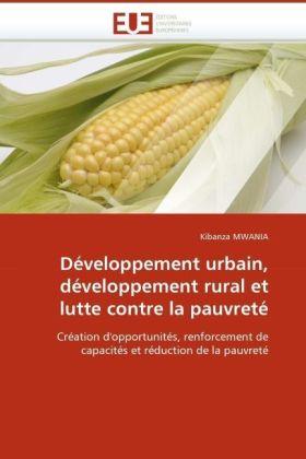 Développement urbain, développement rural et lutte contre la pauvreté - Création d'opportunités, renforcement de capacités et réduction de la pauvreté
