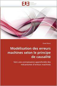 Modelisation Des Erreurs Machines Selon Le Principe de Causalite - Ekinci Onat