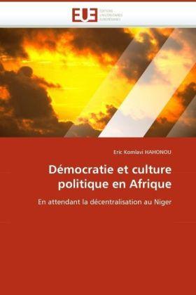 Démocratie et culture politique en Afrique - En attendant la décentralisation au Niger - Hahonou, Eric K.