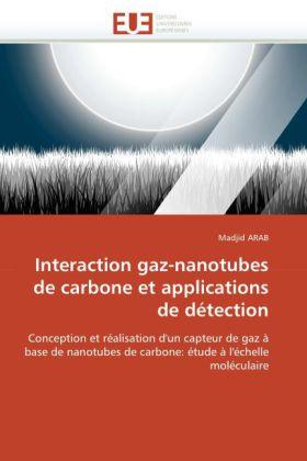 Interaction gaz-nanotubes de carbone et applications de détection - Conception et réalisation d'un capteur de gaz à base de nanotubes de carbone: étude à l'échelle moléculaire - Arab, Madjid
