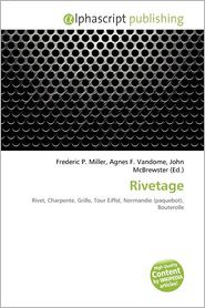 Rivetage - Frederic P. Miller (Editor), Agnes F. Vandome (Editor), John McBrewster (Editor)
