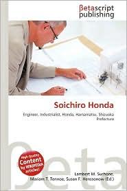 Soichiro Honda - Lambert M. Surhone (Editor), Mariam T. Tennoe (Editor), Susan F. Henssonow (Editor)