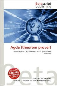 Agda (Theorem Prover) - Lambert M. Surhone (Editor), Mariam T. Tennoe (Editor), Susan F. Henssonow (Editor)