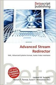 Advanced Stream Redirector - Lambert M. Surhone (Editor), Mariam T. Tennoe (Editor), Susan F. Henssonow (Editor)