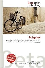 Soignies - Lambert M. Surhone (Editor), Mariam T. Tennoe (Editor), Susan F. Henssonow (Editor)