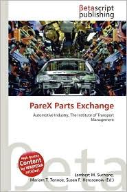 Parex Parts Exchange - Lambert M. Surhone (Editor), Mariam T. Tennoe (Editor), Susan F. Henssonow (Editor)