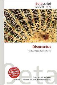 Disocactus - Lambert M. Surhone (Editor), Mariam T. Tennoe (Editor), Susan F. Henssonow (Editor)