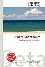 Albert Falderbaum - Lambert M. Surhone (Editor), Mariam T. Tennoe (Editor), Susan F. Henssonow (Editor)