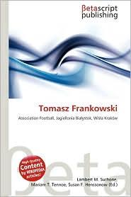Tomasz Frankowski - Lambert M. Surhone (Editor), Mariam T. Tennoe (Editor), Susan F. Henssonow (Editor)