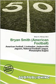 Bryan Smith (American Football) - Eldon A. Mainyu (Editor)