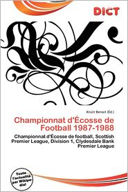 Championnat D' Cosse De Football 1987-1988 - Kn Tr Benoit (Editor)