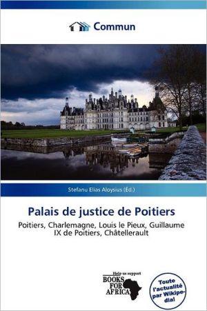 Palais De Justice De Poitiers - Stefanu Elias Aloysius (Editor)