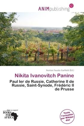 Nikita Ivanovitch Panine - Paul Ier de Russie, Catherine II de Russie, Saint-Synode, Frédéric II de Prusse - Garfield, Norton Fausto (Hrsg.)