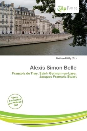 Alexis Simon Belle - François de Troy, Saint- Germain-en-Laye, Jacques François Stuart - Willy, Nethanel (Hrsg.)