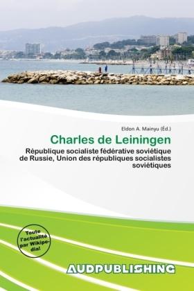 Charles de Leiningen - République socialiste fédérative soviétique de Russie, Union des républiques socialistes soviétiques - Mainyu, Eldon A. (Hrsg.)