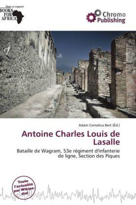 Antoine Charles Louis de Lasalle - Bataille de Wagram, 53e régiment d'infanterie de ligne, Section des Piques - Bert, Adam Cornelius (Hrsg.)