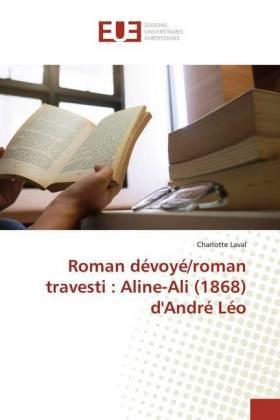 Roman dévoyé/roman travesti : Aline-Ali (1868) d'André Léo - Laval, Charlotte