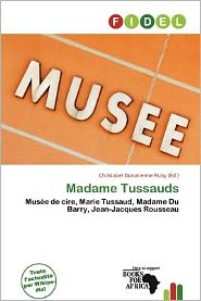 Madame Tussauds - Christabel Donatienne Ruby (Editor)