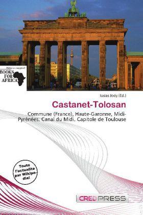 Castanet-Tolosan - Commune (France), Haute-Garonne, Midi-Pyrénées, Canal du Midi, Capitole de Toulouse - Jody, Iosias (Hrsg.)