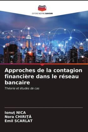 Approches de la contagion financière dans le réseau bancaire - Théorie et études de cas - NICA, Ionut / Chirita, Nora / Scarlat, Emil