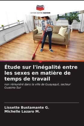 Étude sur l'inégalité entre les sexes en matière de temps de travail - non rémunéré dans la ville de Guayaquil, secteur Guasmo Sur - Bustamante G., Lissette / Lazaro M., Michelle