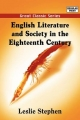 English Literature and Society in the Eighteenth Century - Sir Leslie Stephen