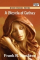 Bicycle of Cathay - Frank R Stockton